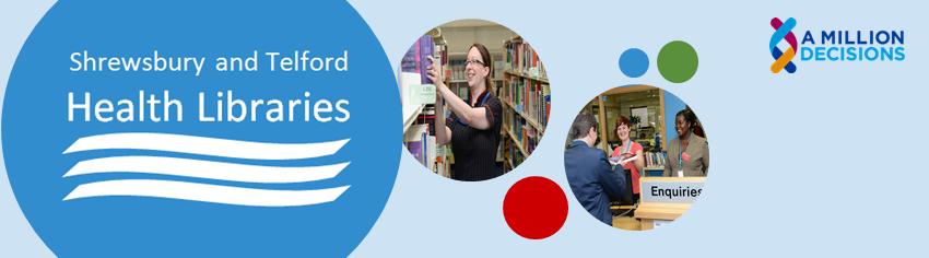 Shrewsbury and Telford Health Libraries
